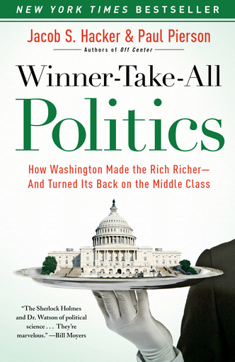 Winner-Take-All Politics, Jacob Hacker and Paul Pierson, 2010